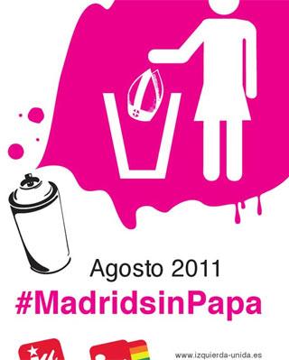 Cartel de la campaña de IU #MadridsinPapa