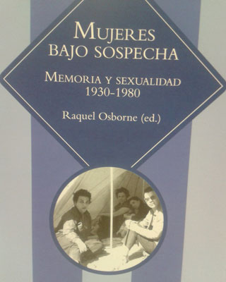 Portada del libro 'Mujeres bajo sospecha. Memoria y Sexualidad', de Raquel Osborne (Ed. Fundamentos). PÚBLICO.ES