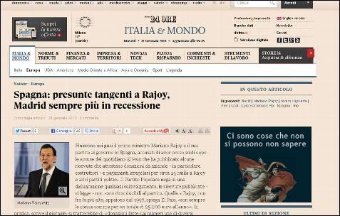 España: presuntas comisiones ilegales a Rajoy, Madrid cada vez más en recesión, titula el diario de economía italiano Il Sole 24 Ore.